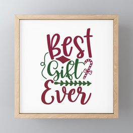 Best Gift Ever - Funny Christmas humor - Cute typography - Lovely Xmas quotes illustration Framed Mini Art Print