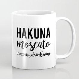 Hakuna Moscato Coffee Mug