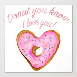 Donut you know, I love you With Pink Frosted Heart Donut Canvas Print