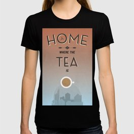 Home Is Where The Tea Is... T-shirt