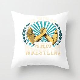 I'd Win At Arm Wrestling Athlete Strong Wrestler Throw Pillow