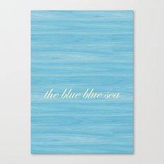 The Blue Blue Sea Canvas Print