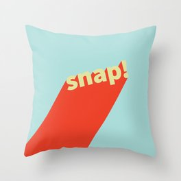Snap! Throw Pillow