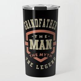 Grandfather The Myth The Legend Travel Mug