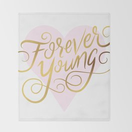 Forever Young Faux Gold Foil Art Print Throw Blanket