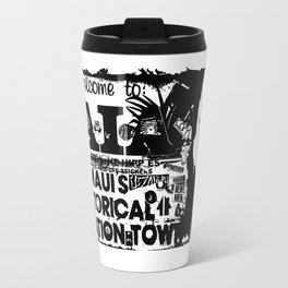 Welcome to Paia. Maui, Hawaii Travel Mug