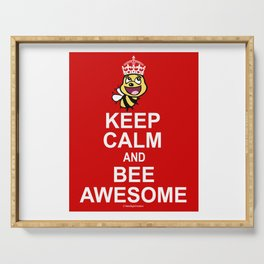 Keep calm and bee awesome Serving Tray