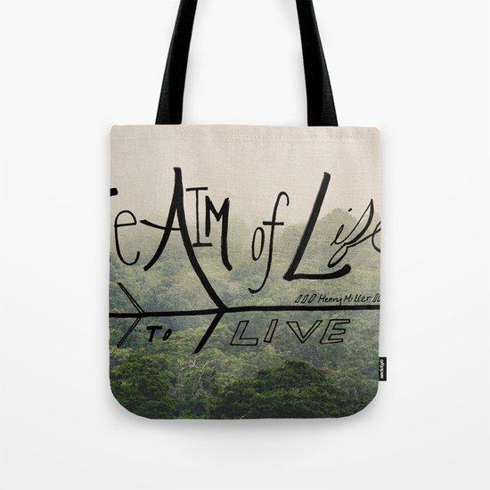 The Aim of Life Tote Bag