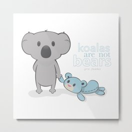 Koalas are not bears Metal Print