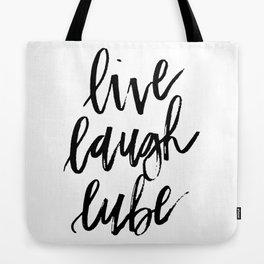 """""""Live Laugh Lube"""" Tote Bag"""
