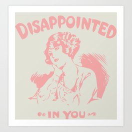 Disappointed Art Print