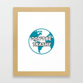 Dont Be Trashy Save The Plane Framed Art Print