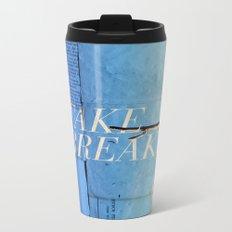 Take breaks. A PSA for stressed creatives. Metal Travel Mug