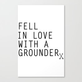 Fell in Love with a Grounder - (The 100) Canvas Print