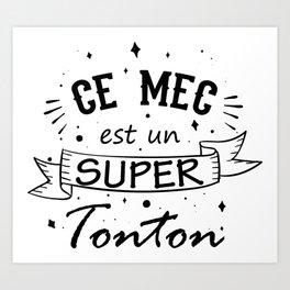 Cadeau Super Tonton Art Print