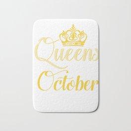 Queens are Born in October Women Girl Birthday Celebration  Bath Mat