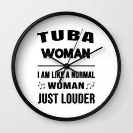 Tuba Woman Like A Normal Woman Just Louder Wall Clock