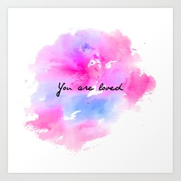You Are Loved Watercolor Art Print
