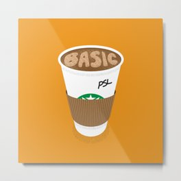 Basic White Girl Pumpkin Spice Latte Metal Print