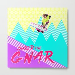 Shred the GNAR 02 Metal Print