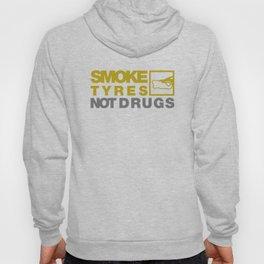 SMOKE TYRES NOT DRUGS v3 HQvector Hoody