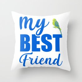 My Best Friend Is A Budgie by Throw Pillow