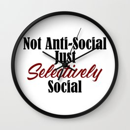 Anti Social Selectively Funny Stupid People Stupidity Wall Clock
