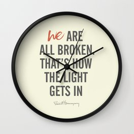 Ernest Hemingway quote, we are all broken, motivation, inspiration, character, difficulties, over Wall Clock