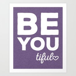 Be-You-Tiful Positive Quote Art Print