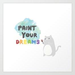 Paint Your Dreams Art Print