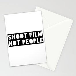 Shoot Film, Not People Stationery Cards