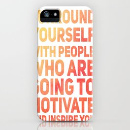 Surround Yourself Quote Orange & Red iPhone Case