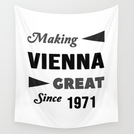 Making Vienna Great Since 1971 Wall Tapestry