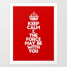 Keep Calm and The Force May be with you - by Genu WORDISIAC™ TYPOGY™ Art Print
