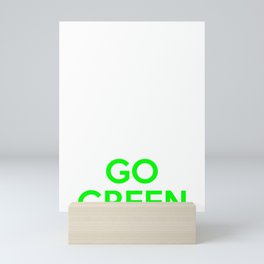 Green Environment Keep Calm Go Green Climate Change Mini Art Print