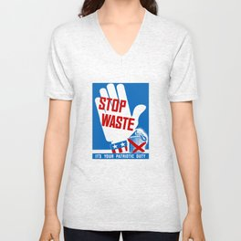 Stop Waste - It's Your Patriotic Duty Unisex V-Neck