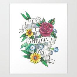 I appreciate you. Art Print