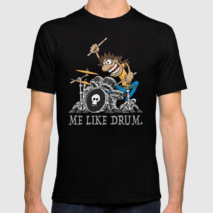 Me Like Drum. Wild Drummer Cartoon Illustration T-shirt