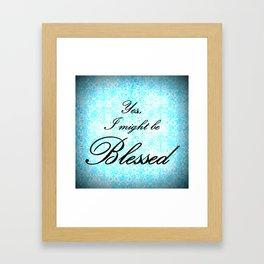 Yes, I'm Blessed Framed Art Print