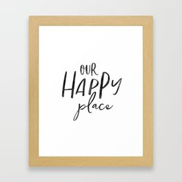 Our Happy Place, Typography Print, Printable Quote, Home Printable, Housewarming Gift Framed Art Print
