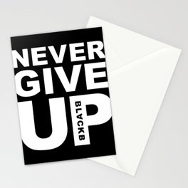Never Give UP BLACKB Stationery Cards