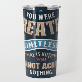 You Are Limitless Travel Mug