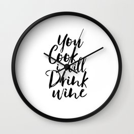 Printable Art,You Cook I Will Drink Wine,Kitchen Decor,Wall Art,Gift For Husband,Funny,Inspired Wall Clock