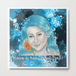 Have a Beautiful Day / Hair Day Metal Print