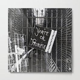 You're OK. Promise. Metal Print