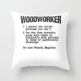 Woodworker and wizard Throw Pillow