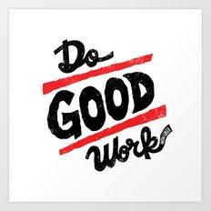 Do Good Work Art Print