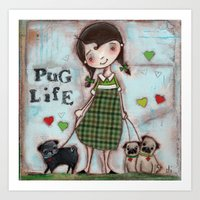 Pug Life - by Diane Duda Art Print