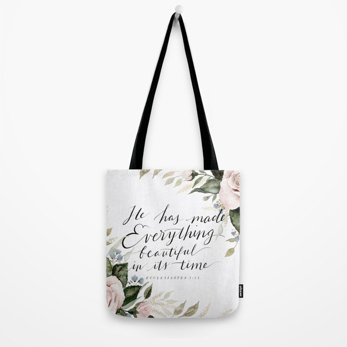 """""""He has made Everything beautiful in its time"""" Tote Bag"""