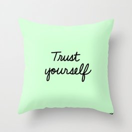 Trust Yourself Throw Pillow